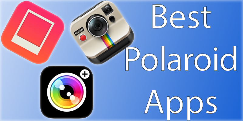 Best Polaroid Apps for iPhone