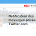 Twitter affiche maintenant les notifications des messages privés sur Desktop