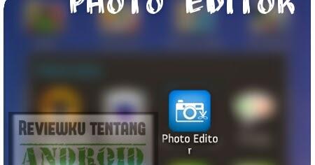 Aplikasi: Photo Editor, Aplikasi edit foto kecil & ringan ...