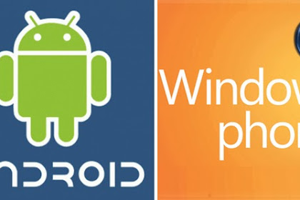 7 Perbedaan Hp Android Dan Windows Phone