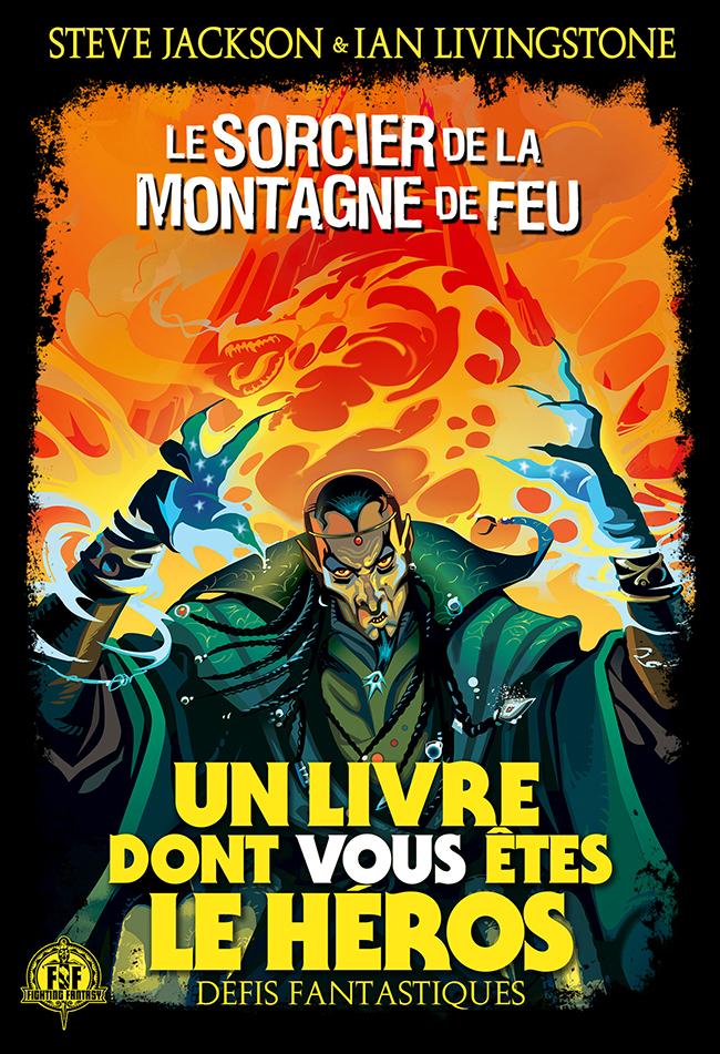 Fighting Fantasy Un Livre Dont Vous Etes Le Heros