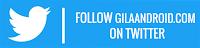 Follow twitter gilaandroid.com