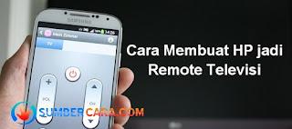 Cara Membuat Hp Android Jadi Remot TV, AC, DVD dan Proyektor 2017