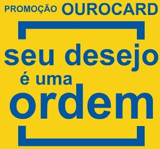 Promoção Ourocard Cartão 2017 2018 Seu Desejo É Uma Ordem