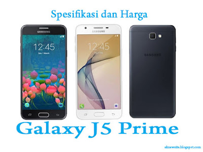 Spesifikasi Harga Galaxy J5 Prime