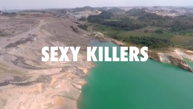 SEXY KILLERS: The Story of People Who Againts Massive Coal Business and Oligarchy in Indonesia