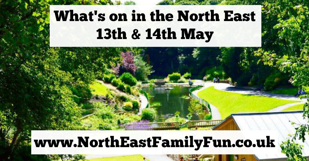 What's on in the North East for kids and families | 13th & 14th May 2017