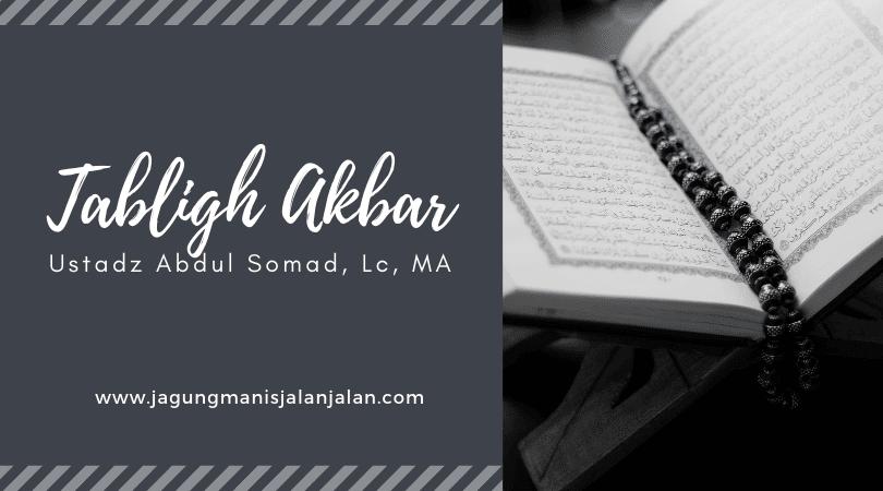 Tabligh Akbar Ustadz Abdul Somad, Lc. MA.