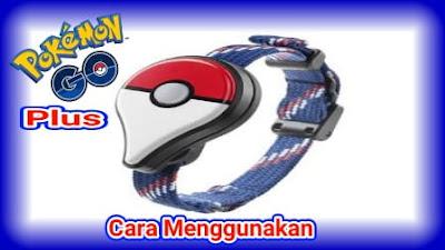 Cara Menggunakan Pokemon Go Plus