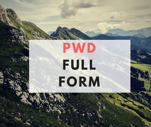 pwd full form,full form of pwd ,pwd full form in hindi
