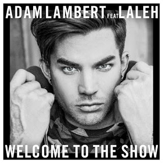 Adam Lambert (feat. Laleh) - Welcome To The Show