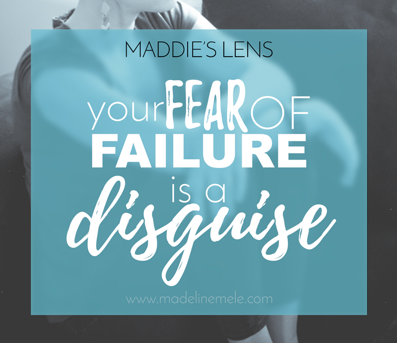 Fear of Failure is A Disguise