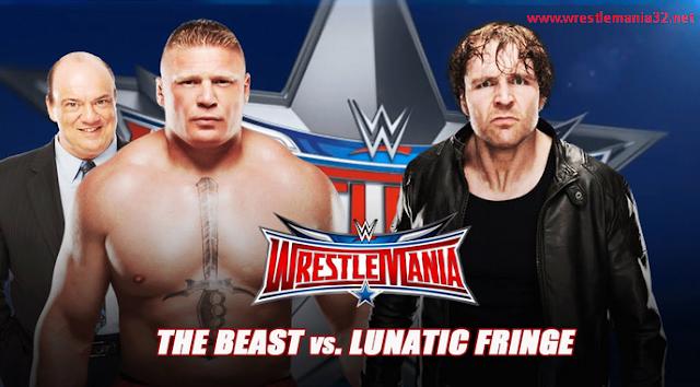 Brock Lesnar (The Beast) VS Dean Ambrose (Lunatic Fringe):