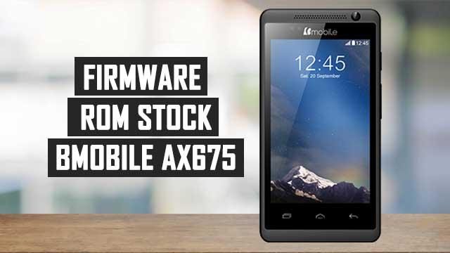 Firmware - rom stock Bmobile AX675 versión 2