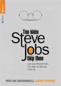 Tìm Kiếm Steve Jobs Tiếp Theo - Gene Stone, Nolan Bushnell