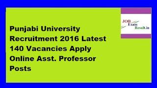 Punjabi University Recruitment 2016 Latest 140 Vacancies Apply Online Asst. Professor Posts