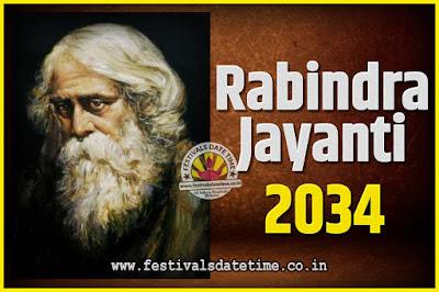 2034 Rabindranath Tagore Jayanti Date and Time, 2034 Rabindra Jayanti Calendar