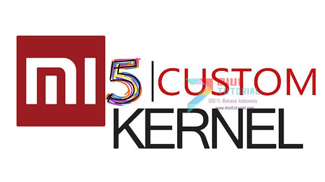 6 Rekomendasi Custom Kernel Xiaomi Mi5 OverClock to 2.5 GHz: Favorit Kamu yang Mana?