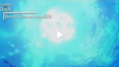 Sora To Umi No Aida Episode 9 Subtitle Indonesia