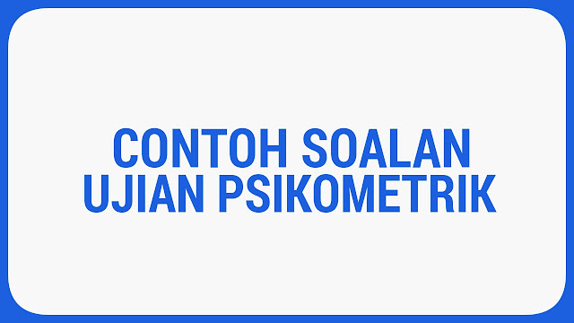Contoh Soalan Ujian Psikometrik Peperiksaan Online SPA 2021