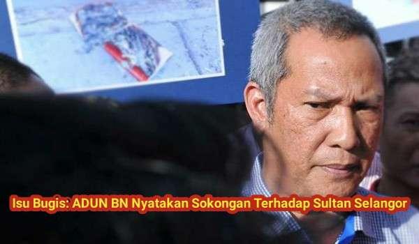 Isu Bugis: ADUN BN Nyatakan Sokongan Terhadap Sultan Selangor