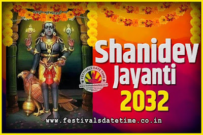 2032 Shani Jayanti Pooja Date and Time, 2032 Shani Jayanti Calendar