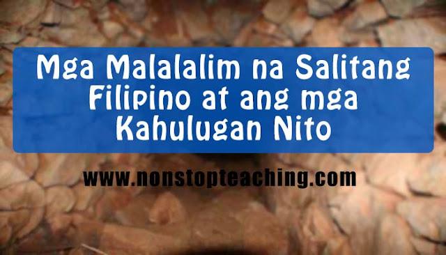 Mga Malalalim na Salitang Filipino at ang mga Kahulugan Nito