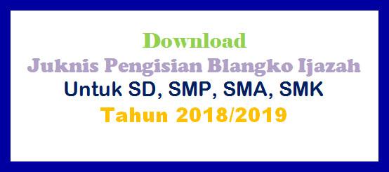 Download Juknis Pengisian Blangko Ijazah Untuk SD, SMP, SMA, SMK Tahun 2018/2019