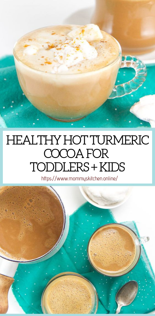 HEALTHY HOT TURMERIC COCOA FOR TODDLERS + KIDS #healthydrink #easyrecipe