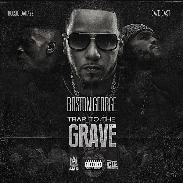 Boston George - Trap to the Grave (feat. Boosie Badazz & Dave East) - Single Cover