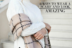8 Ways to Wear a Scarf and Look Amazing