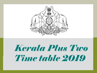 DHSE Plus Two Time table 2019, Kerala +2 Time table 2019, Plus Two Time table 2019, Kerala +2 2019