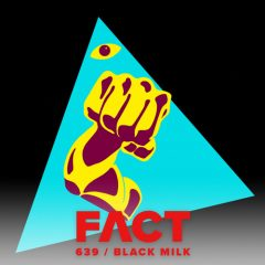 Black Milk – FACT mix - Descarga