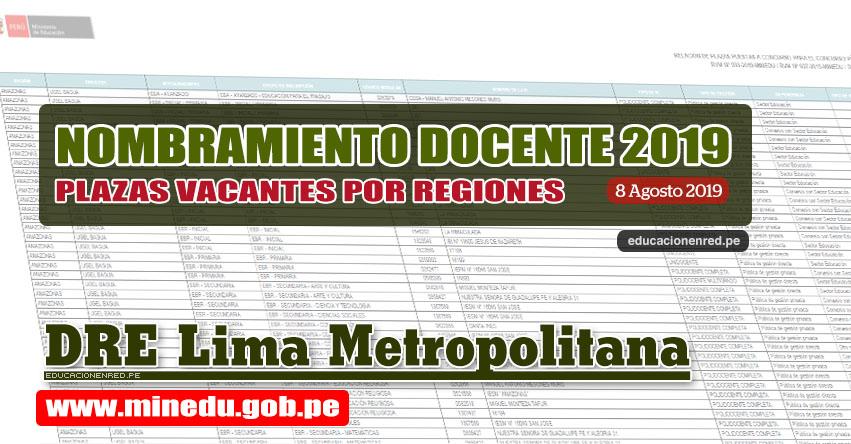 DRE Lima Metropolitana: Relación Final de Plazas Vacantes para Nombramiento Docente 2019 (.PDF ACTUALIZADO 8 AGOSTO) www.drelm.gob.pe