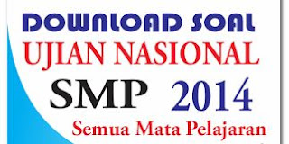 Download Kumpulan Lengkap Naskah Soal UN SMP/MTs 2013, 2014, 2015, 2016, 2017