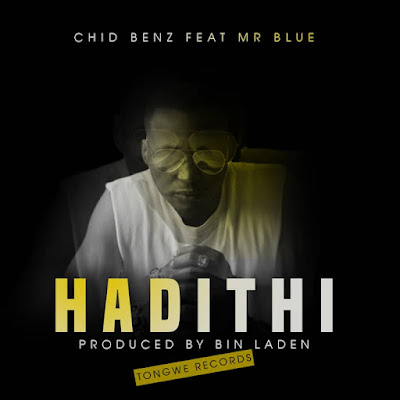 Download Mp3 AUDIO CHID BENZ Ft. MR BLUE - HADITHI