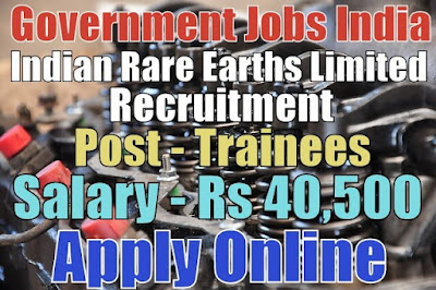 Indian Rare Earths Limited IREL Recruitment 2017