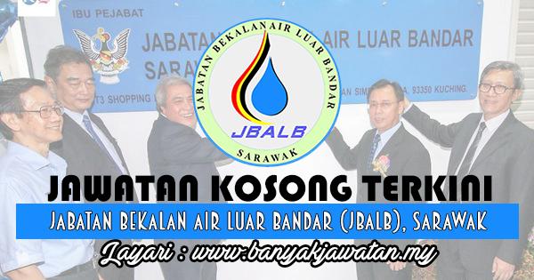 Jawatan Kosong 2017 di Jabatan Bekalan Air Luar Bandar (JBALB), Sarawak www.banyakjawatan.my
