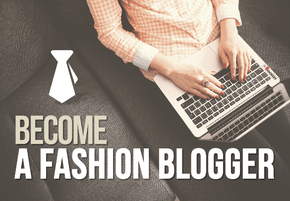 Become a Fashion Blogger