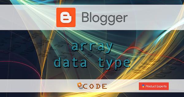 Blogger - Array data type