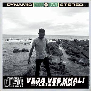 Veja Vee Khali - Late At Night (EP)