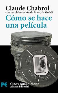 Libro Cómo se hace una película, de Claude Chabrol - Cine de Escritor