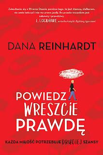 """"""" Każda miłość potrzebuje drugiej szansy""""- Recenzja książki: """" Powiesz wreszcie prawdę""""- Dana Reinhardt"""