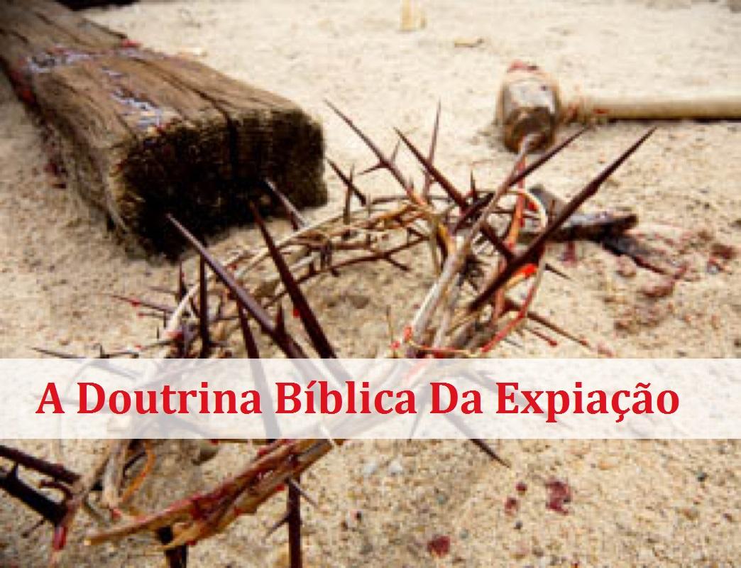 A Doutrina Bíblica Da Expiação