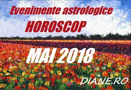 Astrologie horoscop luna mai 2018