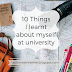 10 Things I learnt about myself at university