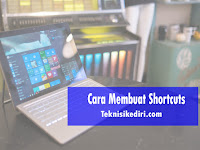 Cara Membuat Shortcut Aplikasi Pada Laptop Windows 7