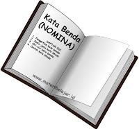 Pengertian, Ciri-Ciri Kata Benda (Nomina) Dan Contoh Kata Benda