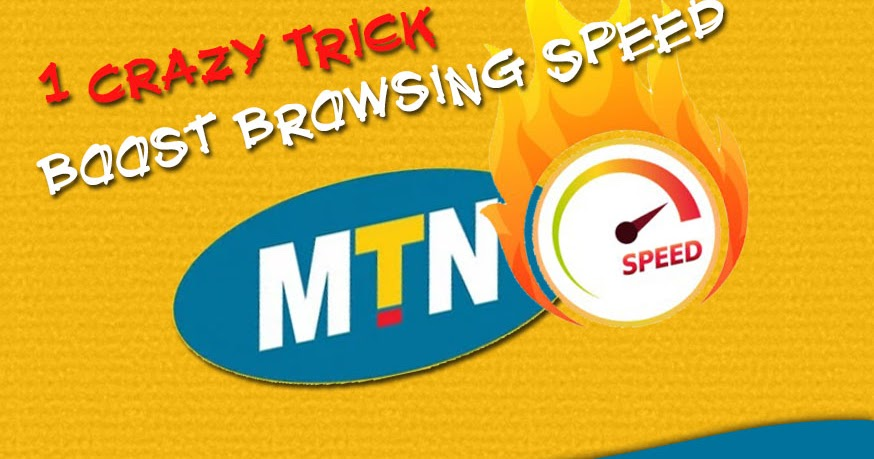 MTN INTERNET SETTINGS] 1 Crazy Trick To Browse Faster On Mtn