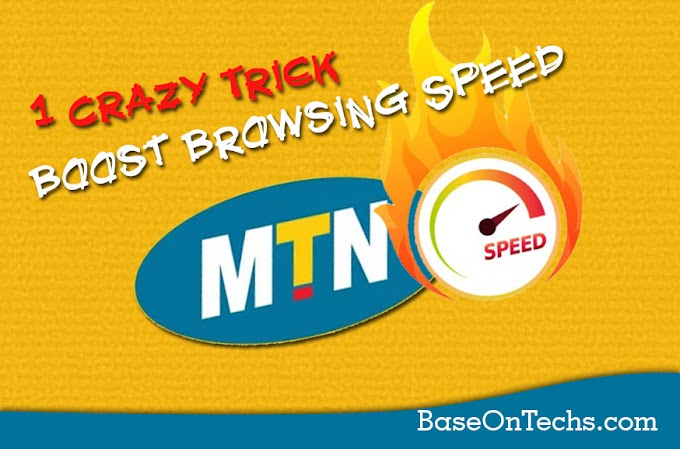[MTN INTERNET SETTINGS] 1 Crazy Trick To Browse Faster On Mtn
